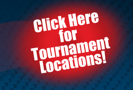 Click Here for Tournament Locations!